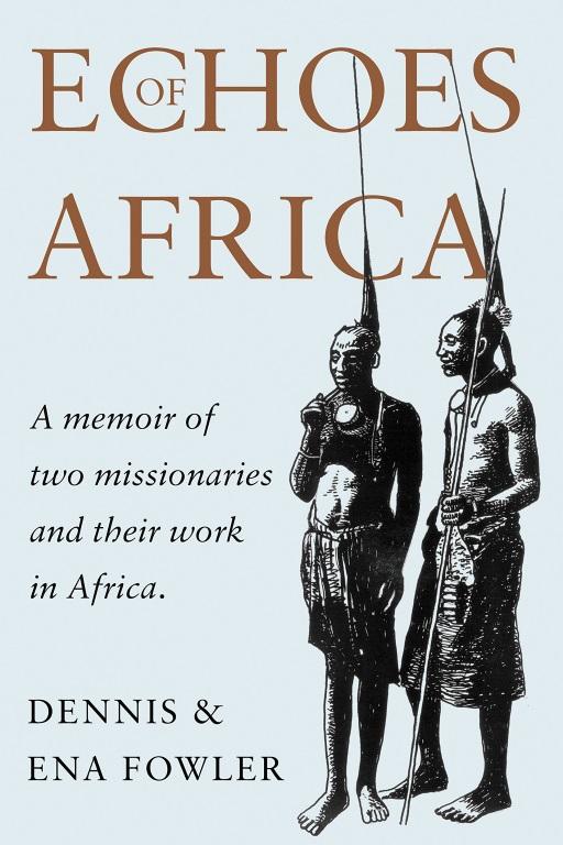 Echoes of Africa: A Memoir